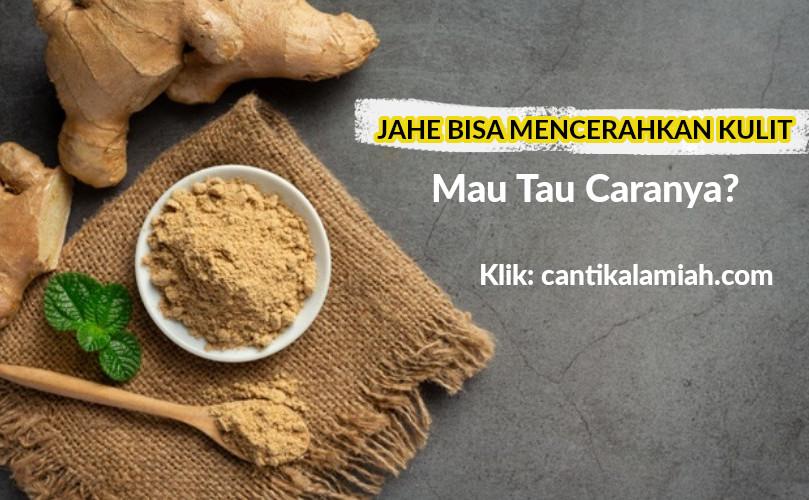 Jahe untuk kulit cerah dan sebagai anti aging alami