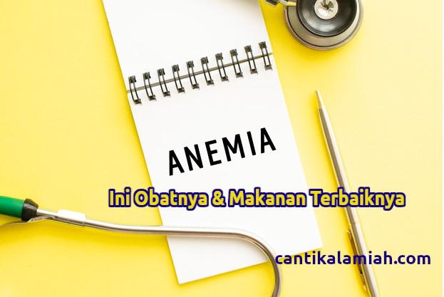 Obat Anemia dan Makanan Terbaijnya, Gejala & Penyebab