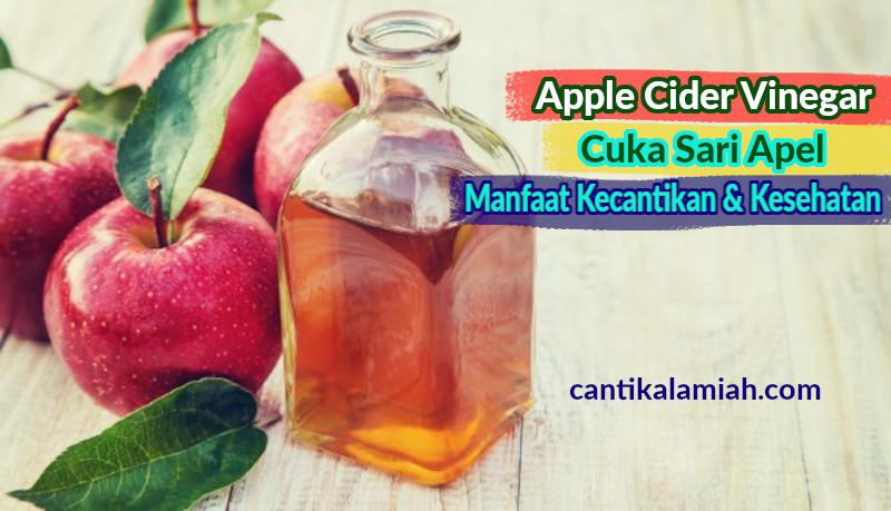 Manfaat cuka apel untuk kecantikan dan kesehatan