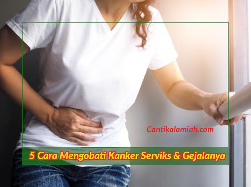 Cara mengobati kanker serviks dan gejala / tanda kanker serviks kanker leher rahim