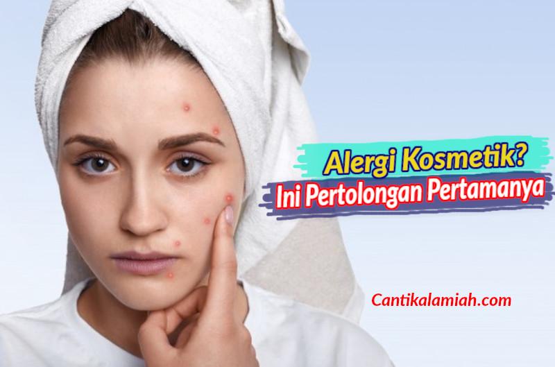 Pertolongan pertama pada alergi kosmetik, penyebab dan gejalanya